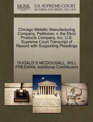 Gale Ecco, U.S. Supreme Court Records Chicago Metallic Manufacturing Company, Petitioner, V. the Ekco Products Company, Inc. U.S. Supreme Court Transcript of Record w at Sears.com